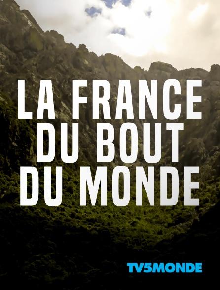 TV5MONDE - La France du bout du monde