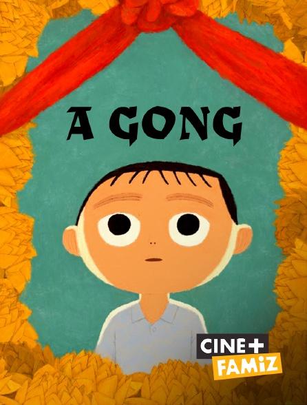 Ciné+ Famiz - A Gong