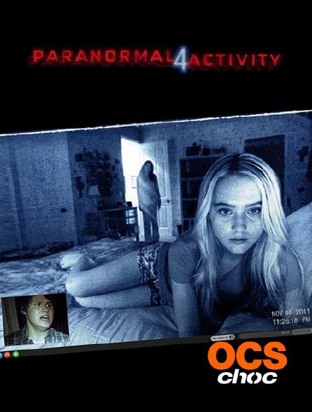 OCS Choc - Paranormal Activity 4
