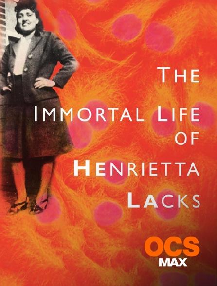 OCS Max - The Immortal Life of Henrietta Lacks