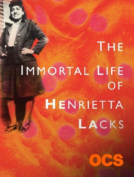 OCS - The Immortal Life of Henrietta Lacks