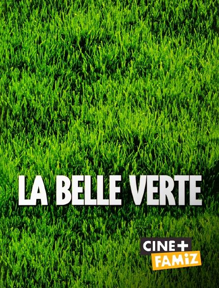 Ciné+ Famiz - La Belle Verte