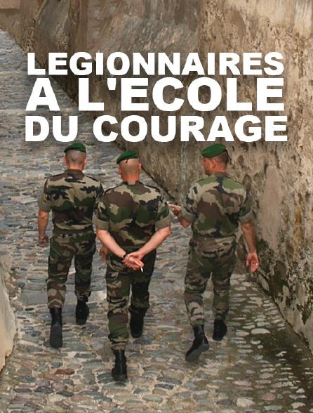 Légionnaires : à l'école du courage