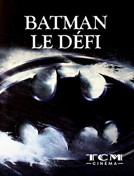 TCM Cinéma - Batman, le défi