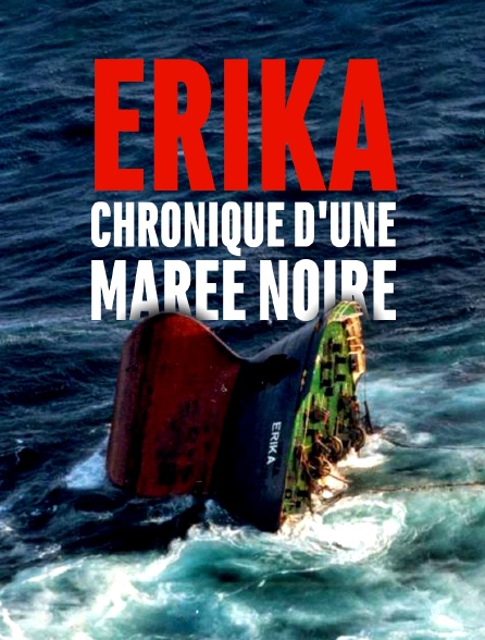Erika, chronique d'une marée noire