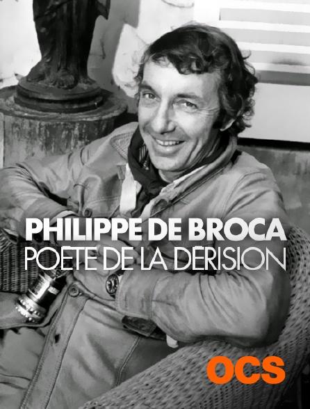 OCS - Philippe de Broca, poète de la dérision