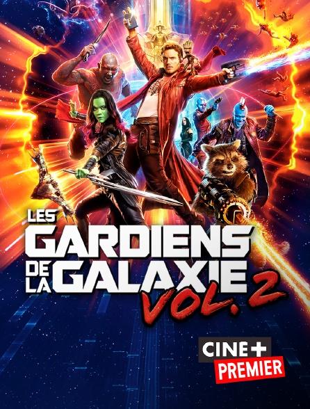 Ciné+ Premier - Les gardiens de la galaxie Vol. 2