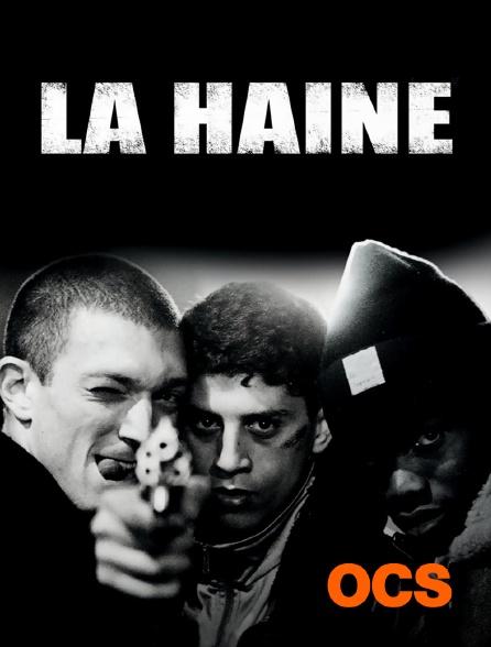 OCS - La haine