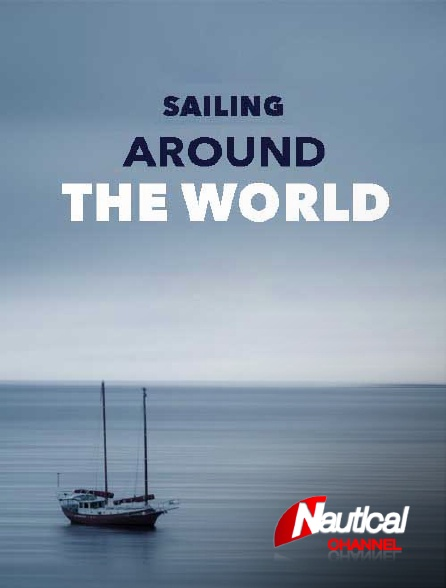 Nautical Channel - Sailing Around the World