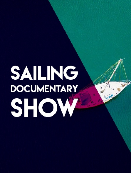 Sailing Documentary Show