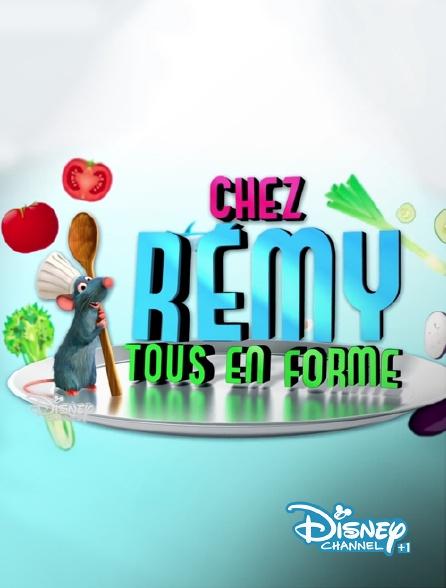 Disney Channel +1 - Chez Rémy : tous en forme