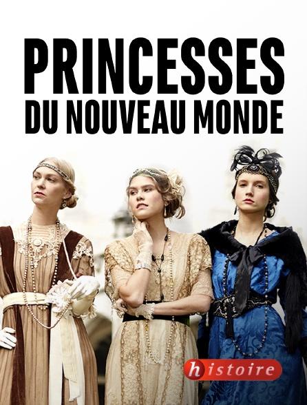 Histoire - Princesses du Nouveau Monde