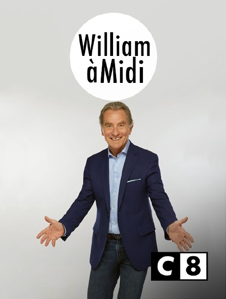 C8 - William à midi !
