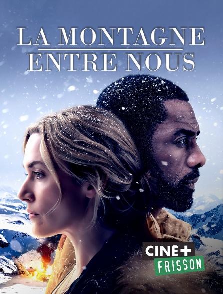 Ciné+ Frisson - La montagne entre nous