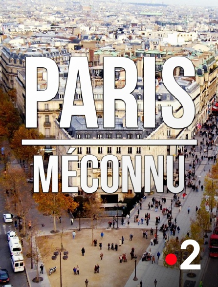 France 2 - Paris méconnu