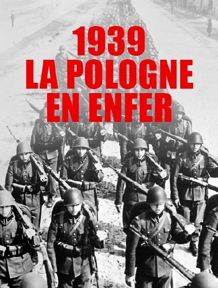 1939, la Pologne en enfer