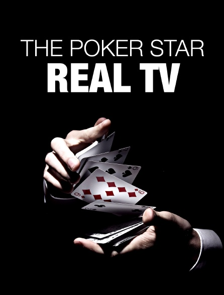The Poker Star : Real TV
