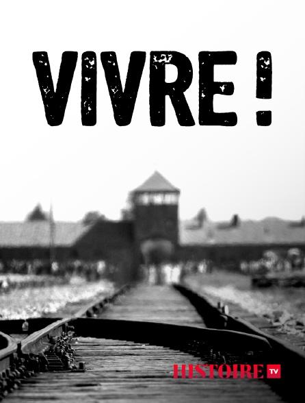 HISTOIRE TV - Vivre !