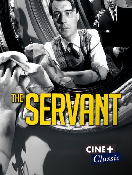 Ciné+ Classic - The Servant