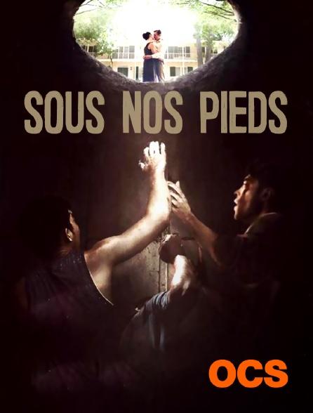 OCS - Sous nos pieds