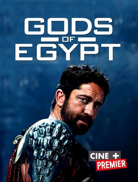 Ciné+ Premier - Gods of Egypt