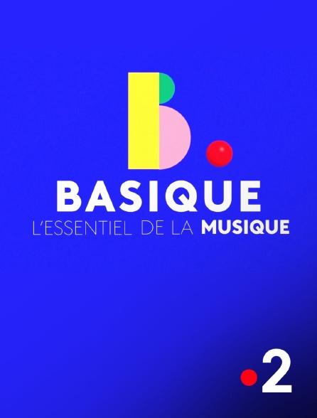 France 2 - Basique, l'essentiel de la musique