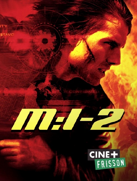 Ciné+ Frisson - Mission : Impossible 2