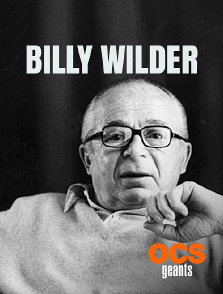 OCS Géants - Billy Wilder