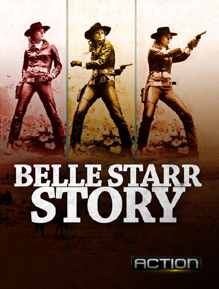 Action - Belle Starr Story