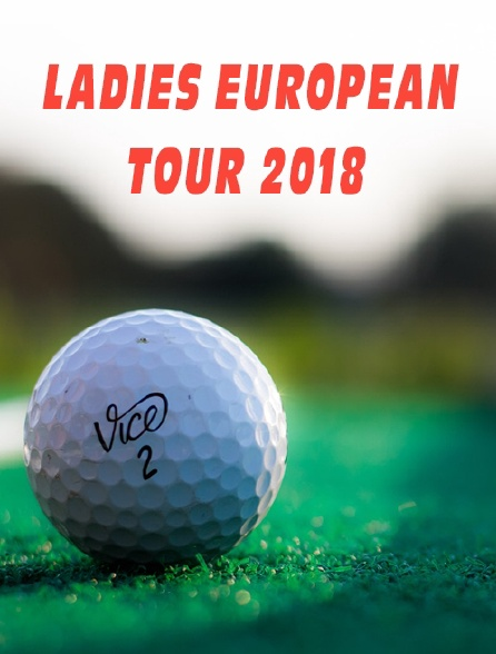 Ladies European Tour 2018