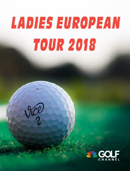 Golf Channel - Ladies European Tour 2018 en replay
