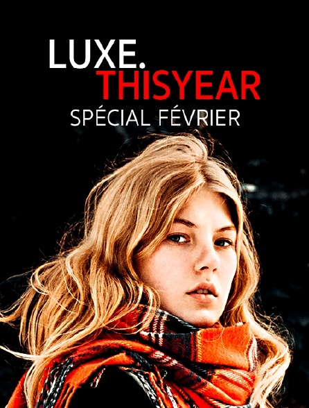Luxe.Thisyear : Février