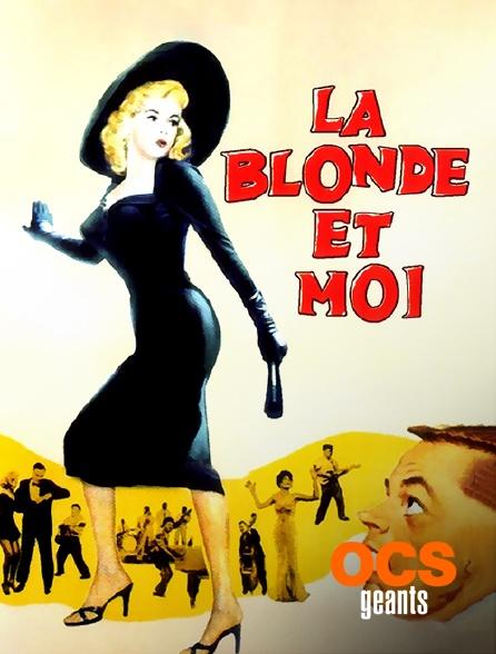 OCS Géants - La blonde et moi