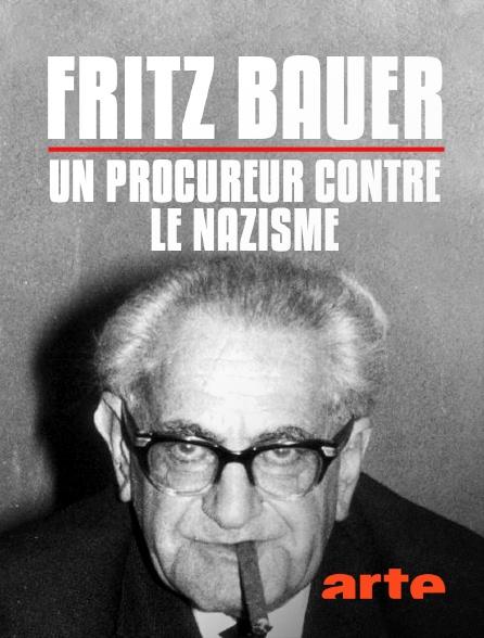 Arte - Fritz Bauer, un procureur contre le nazisme