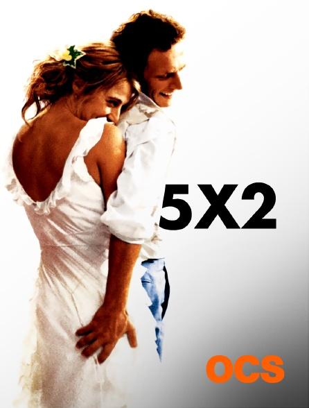 OCS - 5x2 : cinq fois deux
