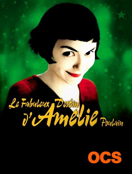 OCS - Le fabuleux destin d'Amélie Poulain