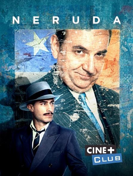 Ciné+ Club - Neruda