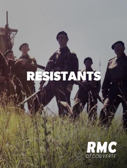 RMC Découverte - Résistants