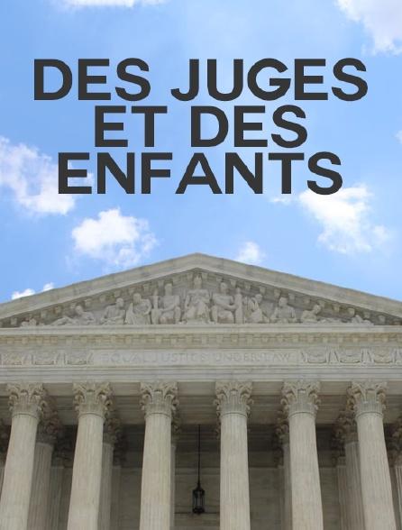 Des juges et des enfants