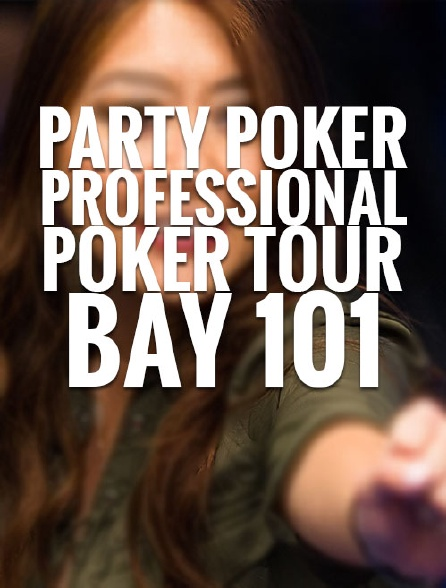 Party Poker Professional Poker Tour Bay 101