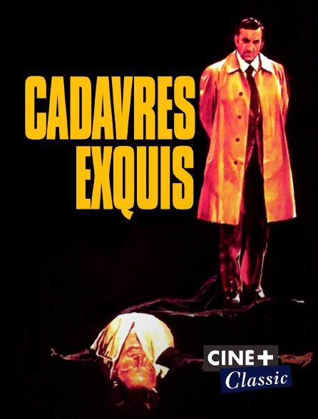 Ciné+ Classic - Cadavres exquis