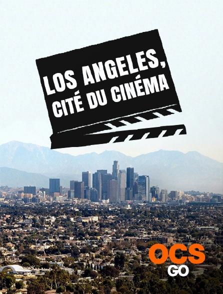 OCS Go - Los Angeles, cité du cinéma