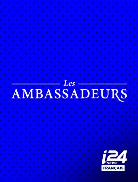 i24 News - Les Ambassadeurs