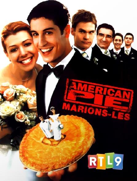 RTL 9 - American Pie : marions-les !