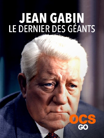 OCS Go - Jean Gabin, le dernier des géants