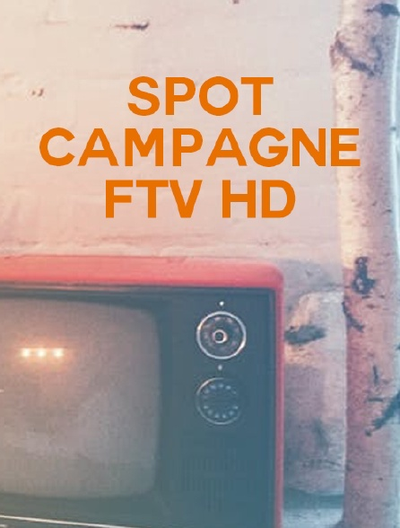Spot campagne FTV HD