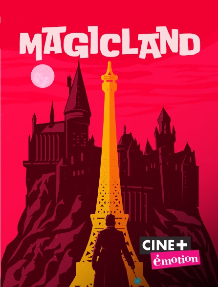 Ciné+ Emotion - Magicland