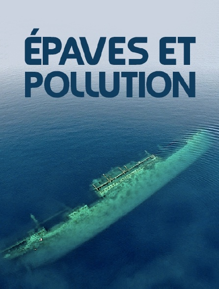 Epaves et pollution