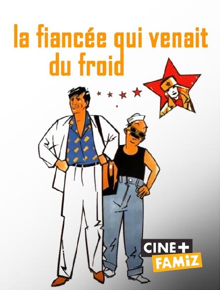 Ciné+ Famiz - La fiancée qui venait du froid