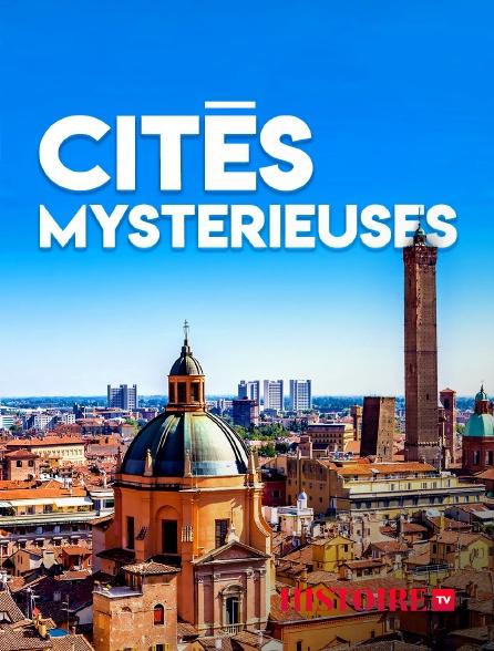 HISTOIRE TV - Cités mystérieuses